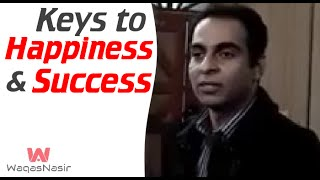 The Main Keys to Living a Happy and Successful Life  | Qasim Ali Shah (In Urdu)