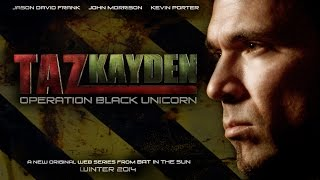TAZ KAYDEN: OPERATION BLACK UNICORN TRAILER