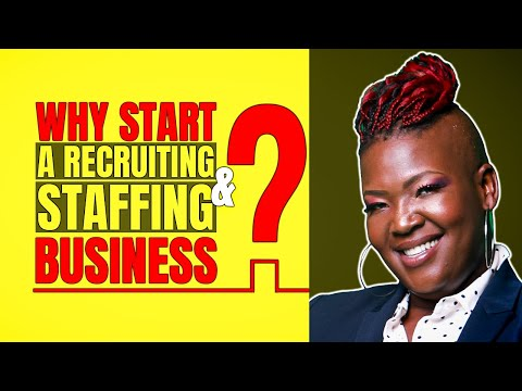 Why Start a Recruiting & Staffing Employment Search Agency Business?