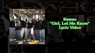 Kawao - Girl, Let Me Know (Lyric Video)