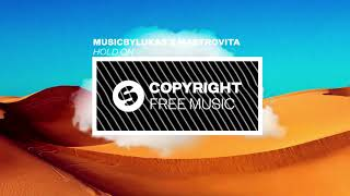 musicbylukas-x-mastrovita-hold-on-copyright-free-music