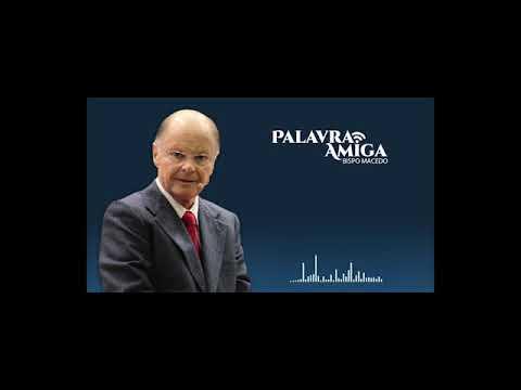PALAVRA AMIGA DO BISPO MACEDO 08 21 17