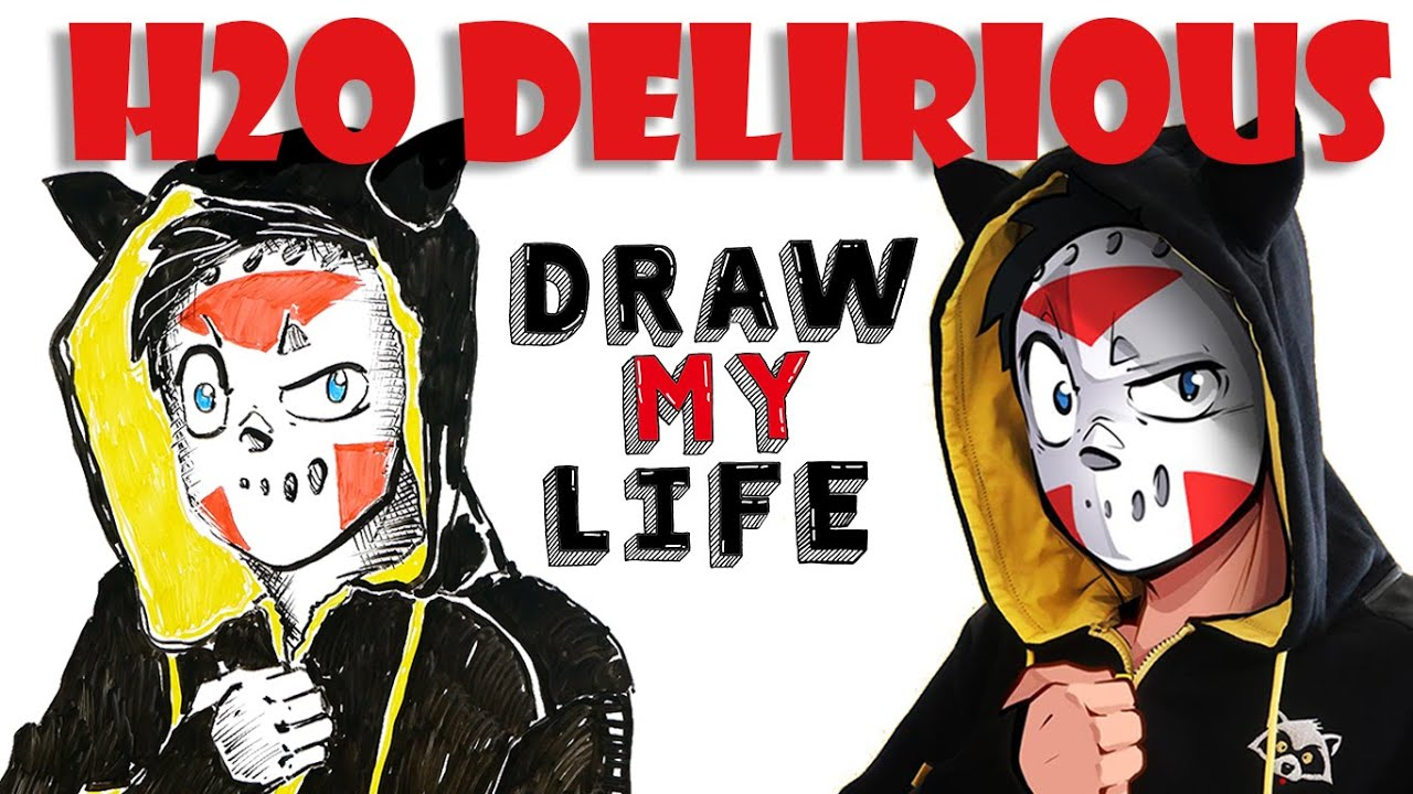 H2O Delirious : Draw My Life