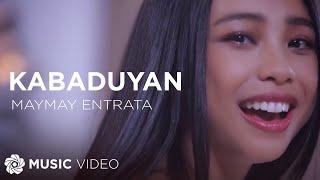 Maymay Entrata - Kabaduyan (Official Music Video)