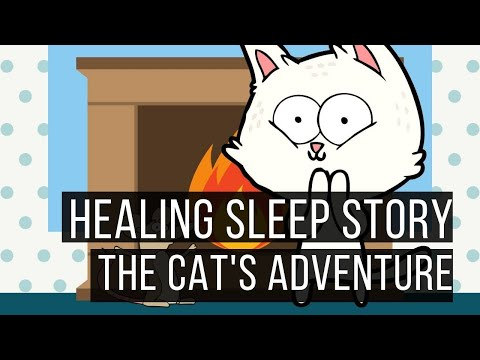 Ericksonian Hypnosis Storytelling: Bedtime Story: The Cat's Adventure