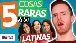 5 Cosas Raras De Chicas Latinas (Para los Gringos)