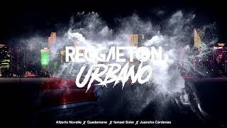 Reggaeton Urbano- Ismael Soler x Alberto Novelle x Juancho Cardenas x Guademane (Official ...