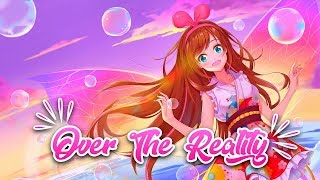 「Nightcore」→ Over The Reality✗