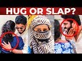 "CHENNAI Girls Reaction to ""HUG or SLAP Me?"" 