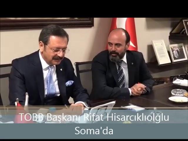 TOBB Başkanı Rifat Hisarcıklıoğlu Soma'da