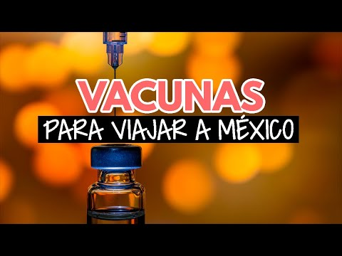 ¿Vacunas para viajar a México? #Noticias