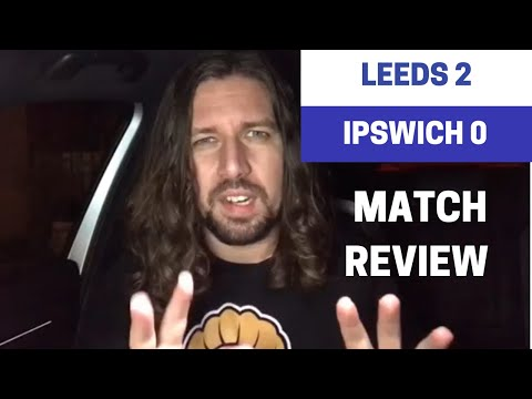 Leeds 2-0 Ipswich - Match Review