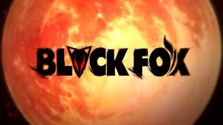 『BLACKFOX』PV2