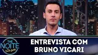 Entrevista com Bruno Vicari    The Noite (12/06/18)