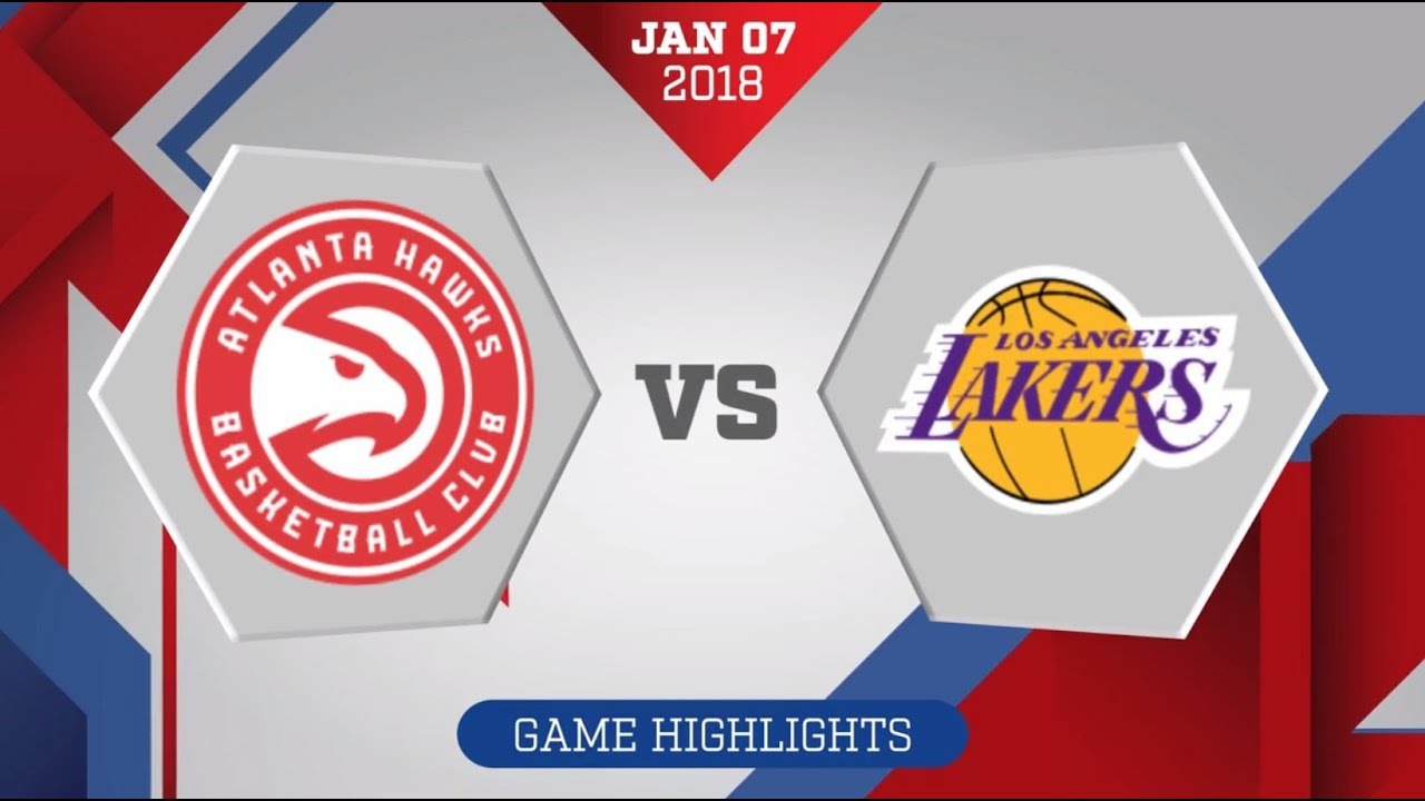 Atlanta Hawks vs. Los Angeles Lakers - January 7, 2018