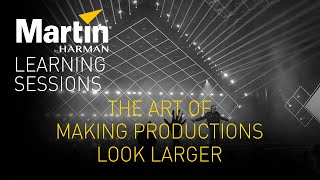 Martin Learning Sessions: The Art of Making Productions Look Larger