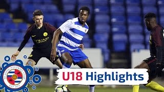 U18 Highlights: Reading 0-4 Manchester City, FA Youth Cup third round, 15th December 2016