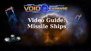 VoidExpanse Guide: Missile Ships