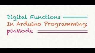 PinMode: Digital Functions in Arduino (Part 1) | Puriphico