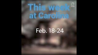 This Week at Carolina | Feb. 18-24