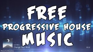Lev Akro - Change Your Mind FREE Download Progressive House Music For Monetize