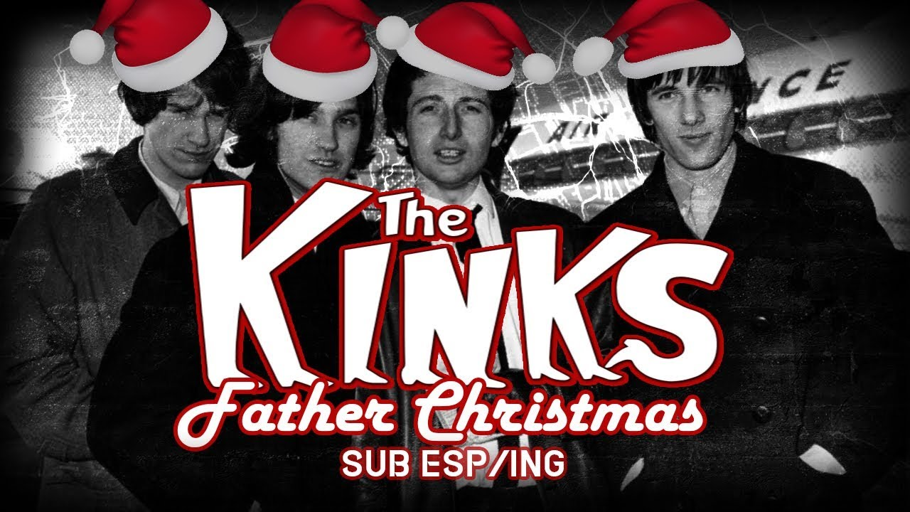 Father Christmas The Kinks.The Kinks Father Christmas Subtitulado En Espanol Ingles