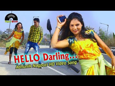 HELLO DARLING ||  हेलो डार्लिंग || NEW NAGPURI SONG 2018 || Singer-Sanim Diwana