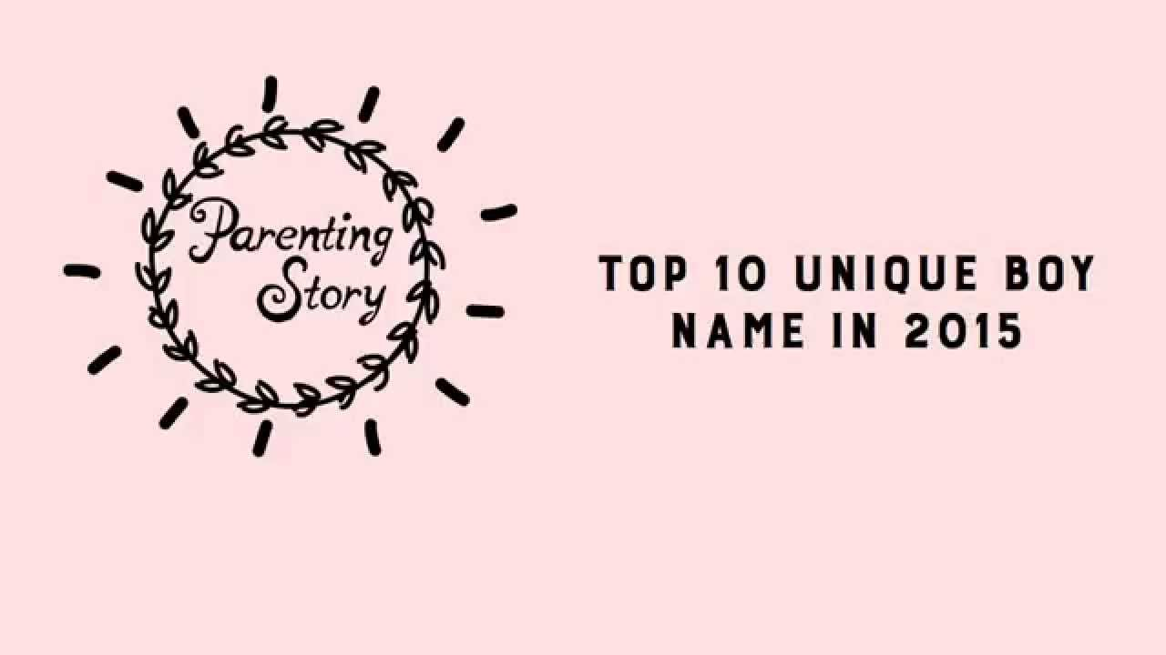Top 10 unique boy names in 2015 youtube top 10 unique boy names in 2015 urmus Images