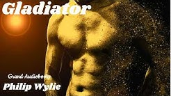 Gladiator by Philip Wylie (Full Audiobook)  *Grand Audiobooks