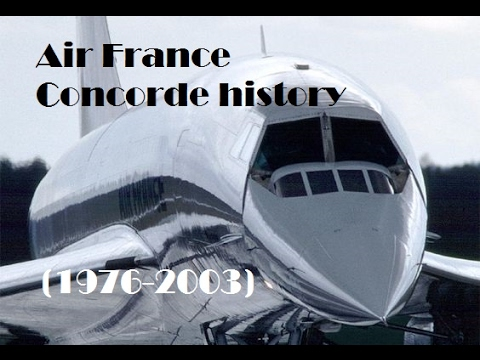 Fleet History - Air France BAC/Aérospatiale Concorde (1976-2003)