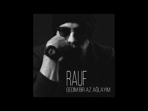 Rauf - Gedim Bir Az Ağlayım