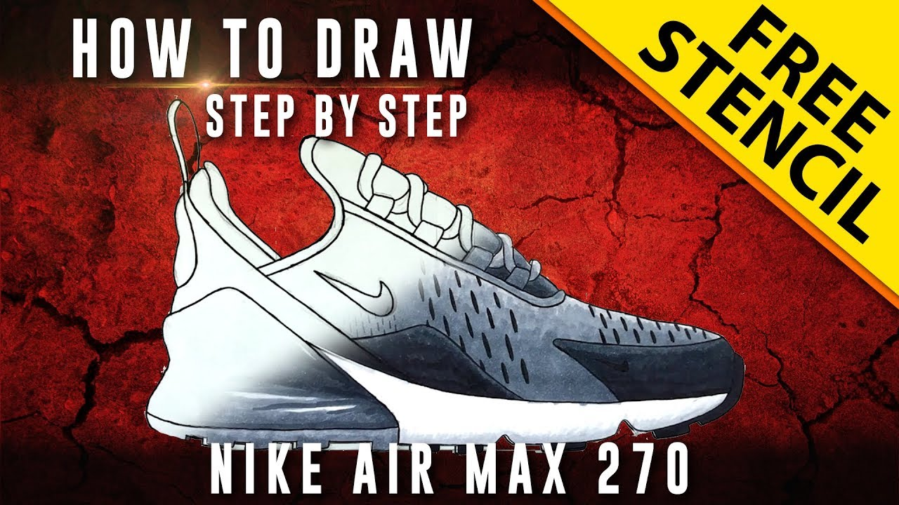 How To Draw Step By Step Nike Air Max 270 W Free Stencil Youtube