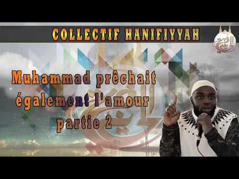 """COLLECTIF HANIFIYYAH: conférence """"Muhammad prêchait également l'amour """" partie 2"""
