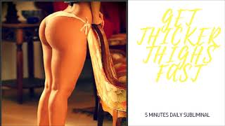 NEED THICK THIGHS FAST? 5 MINUTES THICK THIGHS SUBLIMINAL