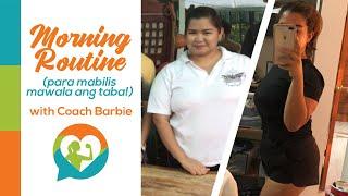 Morning Routine (para mabilis mawala ang taba) with Coach Barbie!