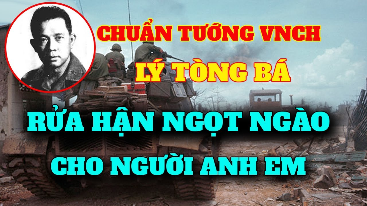 Chuẩn Tướng VNCH LÝ TÒNG BÁ chiến thắng lẫy lừng của sư đoàn 23 bộ binh mùa hè đỏ lửa 1972
