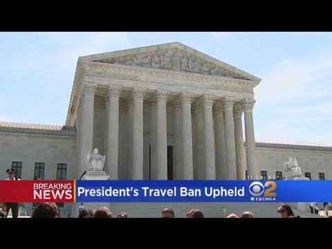 Supreme Court Upholds President Trump's Travel Ban