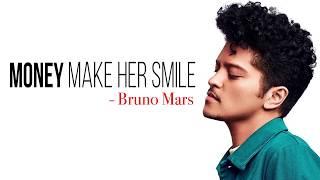 Bruno Mars - Money Make Her Smile [Full HD] lyrics