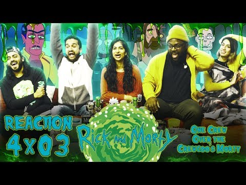 Rick And Morty - 4x3 One Crew Over The Crewcoo's Morty - Group Reaction