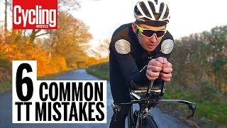 Gambar cover Top 6 Time Trialing Mistakes | Cycling Weekly