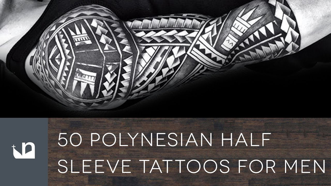 b4bf67200 50 Polynesian Half Sleeve Tattoos For Men - YouTube