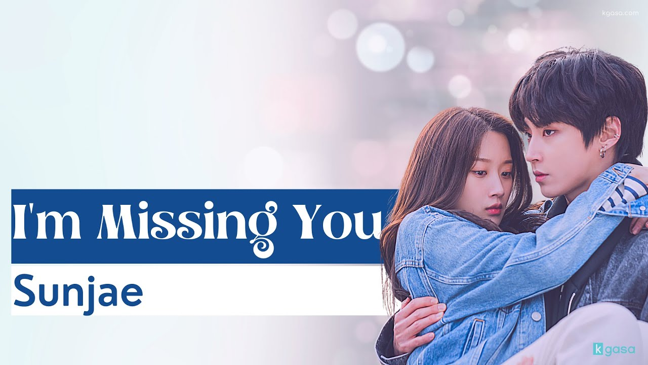 """""""I'm Missing You"""" by Sun Jae translated into English + texts in Korean"""