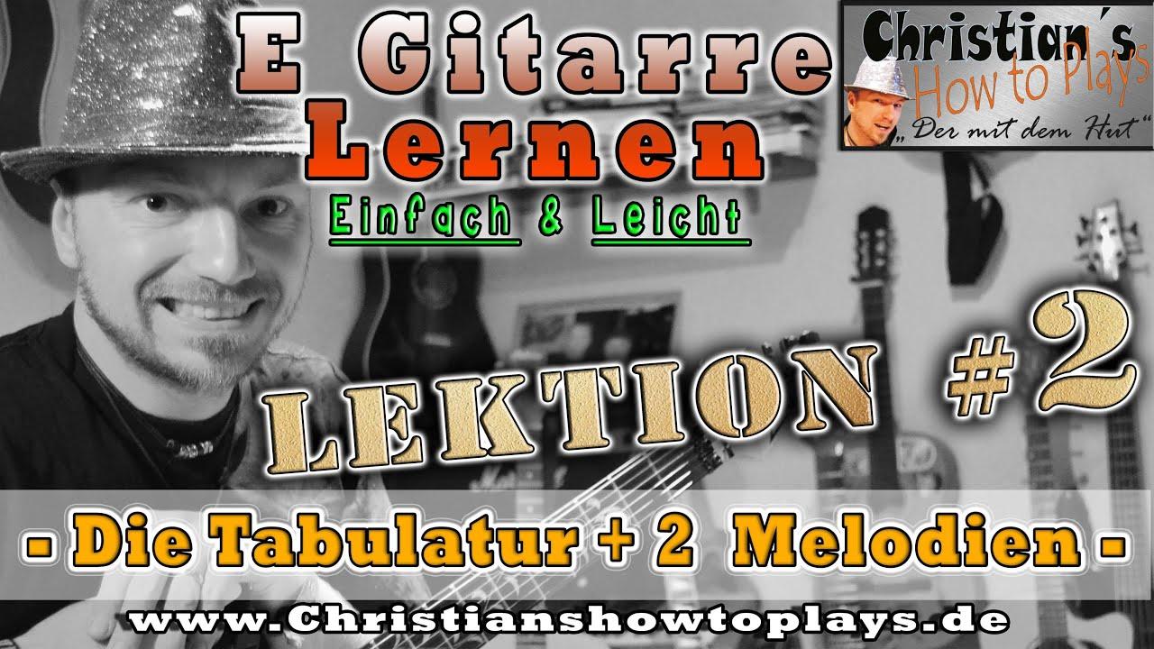 E Gitarre Lernen Lektion 2 Die Tabulatur Zwei coole Melo n