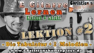 E Gitarre Lernen Lektion 2: Die Tabulatur + Zwei coole Melodien | Lesson Tutorial [HD] Deutsch