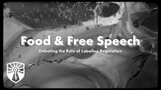 Food \u0026 Free Speech Debating The Role Of Labeling Regulation