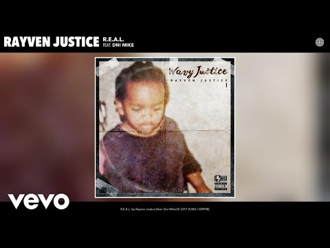 Rayven Justice - R.E.A.L. (Audio) ft. Dni Mike