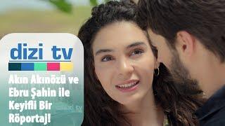 Akın Akınözü ve Ebru Şahin ile keyifli bir röportaj! - Dizi Tv 648. Bölüm