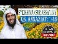 Murottal Syeikh Mansur As-salimy Quran Surat An-naziat 1-46