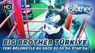 Big Brother Türkiye Yeni Bölümüyle Bu Gece 02:30'da Star'da!