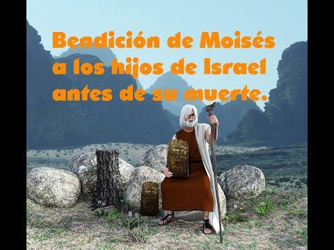 Bendición De Moisés A Los Hijos De Israel, Antes De Su Muerte.